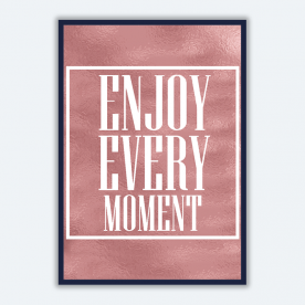 Enjoy every moment BaeLolly Poster Frame
